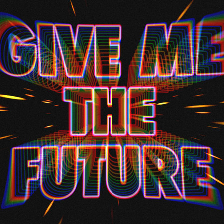 Give Me The Future 專輯封面