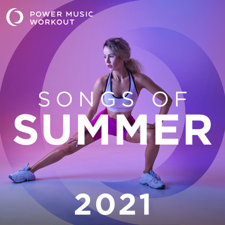 Songs of Summer 2021 (Nonstop Workout Mix 130-155 BPM) 專輯封面