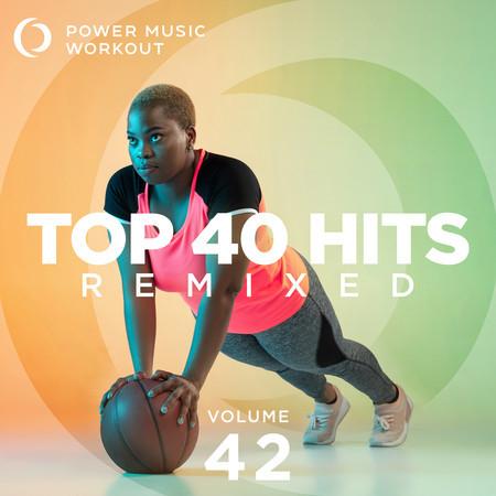 Top 40 Hits Remixed Vol. 42 (nonstop Workout Mix 128 BPM) 專輯封面