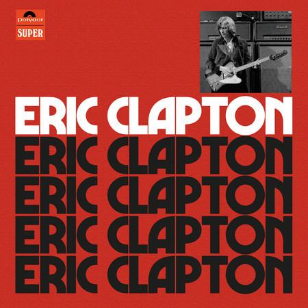 Eric Clapton (Anniversary Deluxe Edition) 專輯封面