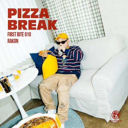 Pizza Break X Rakon (First Bite 010) 專輯封面