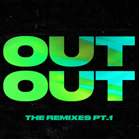 OUT OUT (feat. Charli XCX & Saweetie) (The Remixes, Pt. 1) 專輯封面